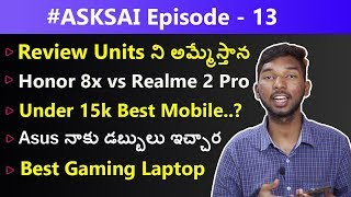 #ASKSAI Ep- 13 | Realme 2 Pro vs Honor 8x, Best Mobile At 15k, Moto One Power Screen Bleeding Issues