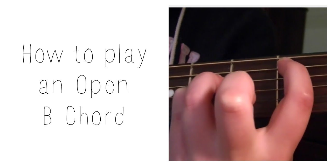 How To Play An Open B Chord Easy Version Youtube