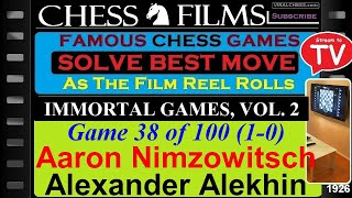 Chess: Immortal Games, Vol. 2 (#38 of 100): Aaron Nimzowitsch vs. Alexander Alekhine