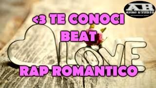 TE CONOCI - INSTRUMENTAL DE RAP ROMANTICO - BASE DE RAP hiphop 2018 USO LIBRE
