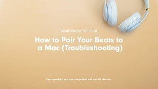 How to Pair Your Beats to a Mac (TroubleShooting) | Beats Studio3 Wireless