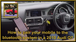 How to pair your mobile to the bluetooth system in a 2010 Audi Q7 3 0 TD S line Tiptronic Quattro 5d