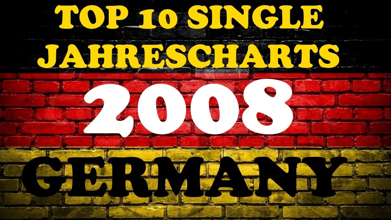 Top 10 Single Jahrescharts Deutschland 2008 Year End Charts Germany Chartexpress