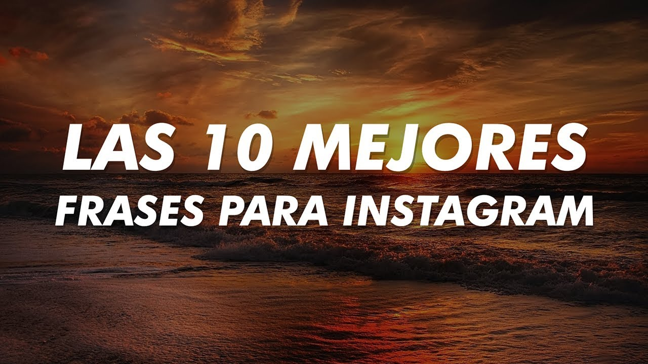 Las 10 Mejores Frases Para Instagram Youtube