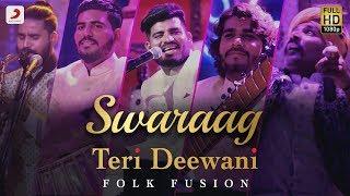 Teri Deewani - Swaraag | Folk-Fusion