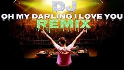 Oh My Darling I Love You Dj Remix Song | New Remix Song Oh My Darling I Love You | Hindi Dj Remix