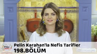 Pelin Karahan'la Nefis Tarifler 198. Bölüm | 19 Eylül 2018