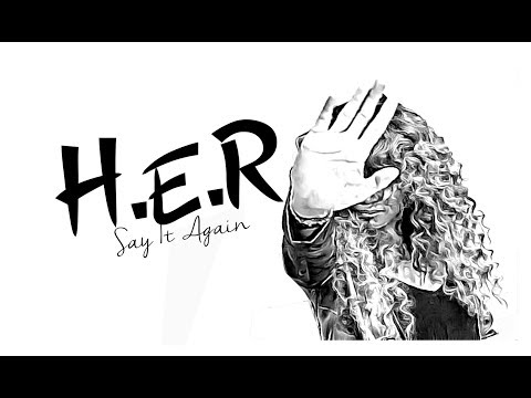 H.E.R | Say It Again
