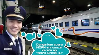 Suara merdu Announcer kondektur dan pramugari kereta api Sawunggalih Malam
