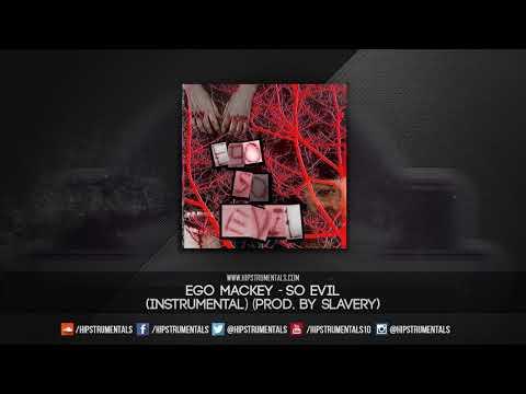 Ego Mackey - So Evil [Instrumental] (Prod. By Slavery) + DL via @Hipstrumentals