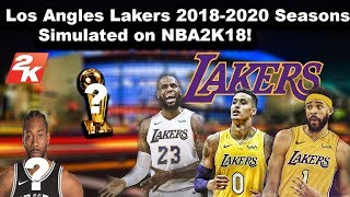 Simulating the Los Angeles Lakers next 2 Seasons in NBA2K18!!!