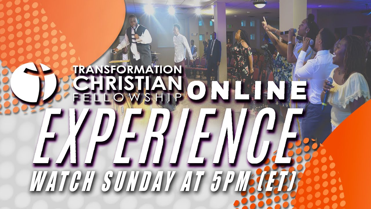 CHURCH ONLINE // TRANSFORMATION CHRISTIAN FELLOWSHIP (MAY 16, 2021)