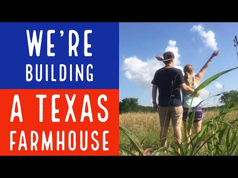 Building a Texas Farmhouse!! (Pt. 1)