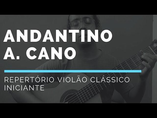 Andantino - Antônio Cano - Anderson Reis - Violão Clássico