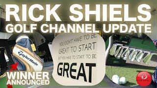 RICK SHIELS GOLF CHANNEL UPDATE & NEWS!