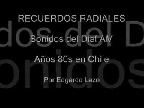 RECUERDOS RADIALES: Radios AM en Chile años 80s