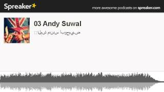 03 Andy Suwal (made with Spreaker)