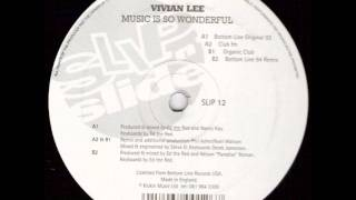 Vivian Lee - Music Is So Wonderful (Organic Club)
