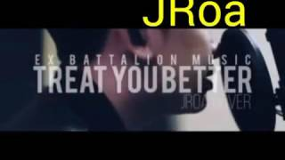 Treat You Better (jroa)
