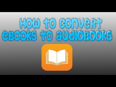 How To Convert An eBook Into An Audiobook