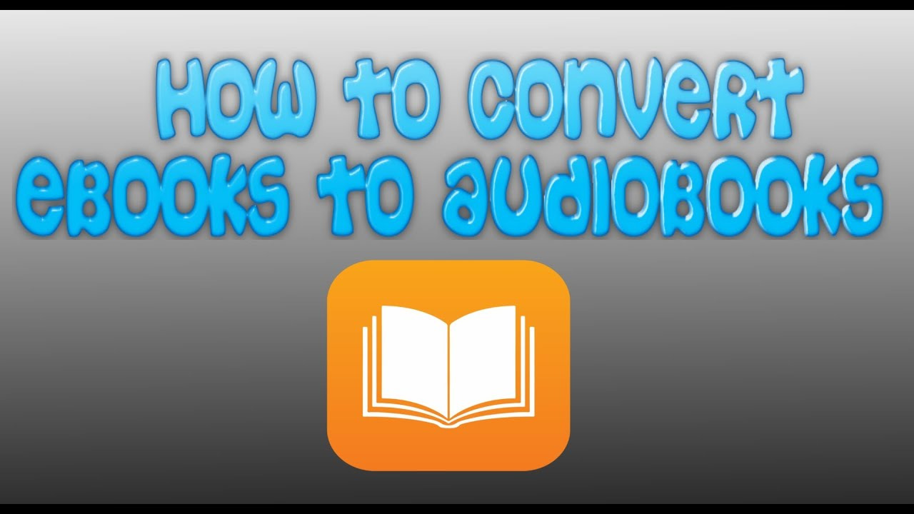 How to convert an ebook into an audiobook youtube fandeluxe Epub