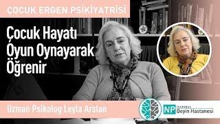 Çocuk Hayatı Oyun Oynayarak Öğrenir-Uzman Psikolog Leyla Arslan