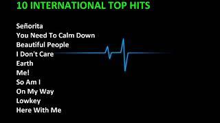 Top 10 Songs International Hits    10 International Top Hits ( August 2019 )    Top 10 Music