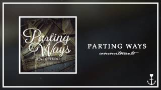 Parting Ways - Commitments