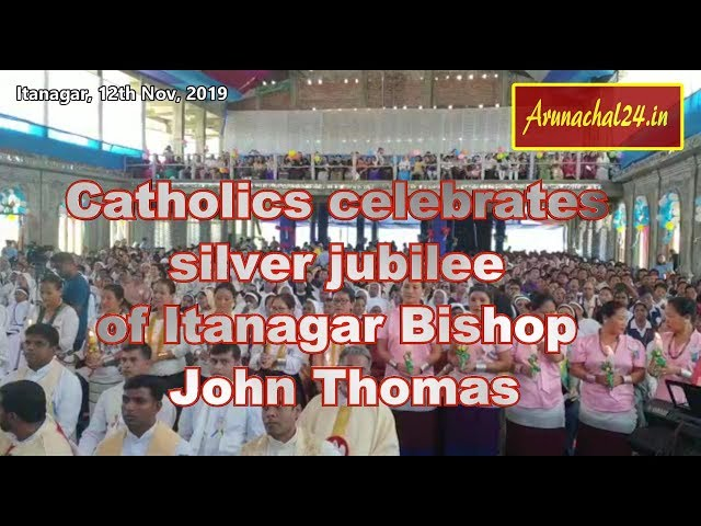 Catholics celebrates silver jubilee of Itanagar Bishop John Thomas