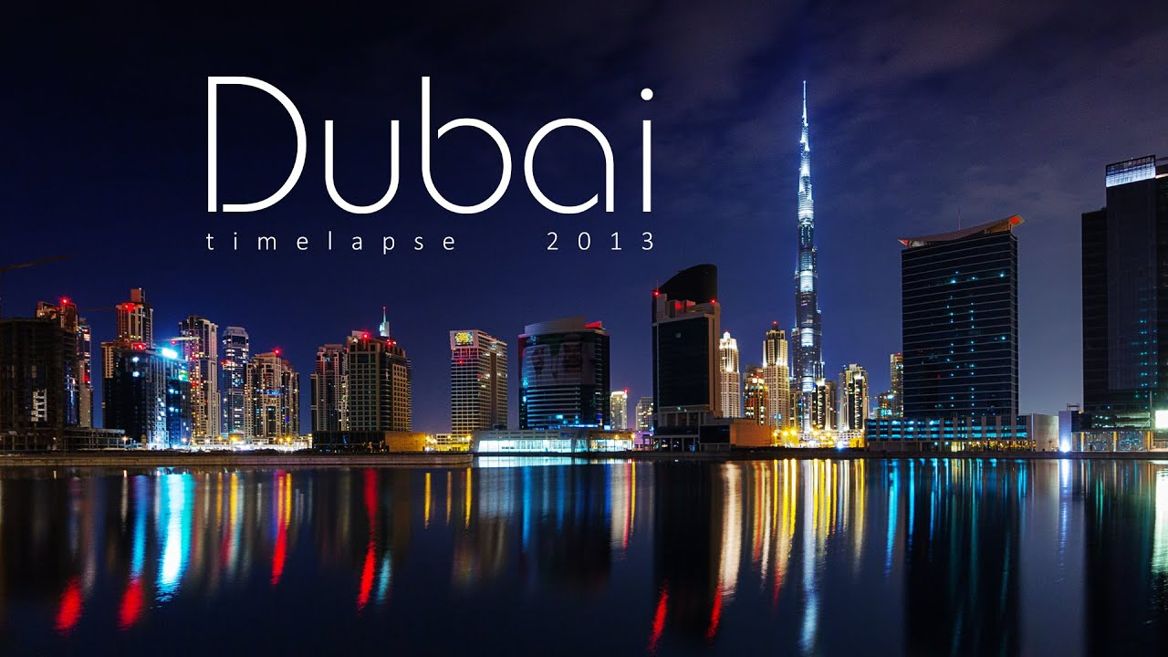 Dubai Timelapse 2013 YouTube