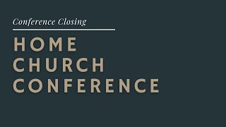Home Church Conference WrapUp