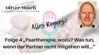 """""""Paartherapie, wozu?"""" - Was tun, wenn der Partner nicht mitgehen will? Folge 4 von Alles Rogers?"""