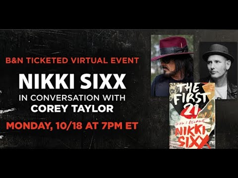 NIKKI SIXX to discuss new book 'The First 21' w/ COREY TAYLOR live event!
