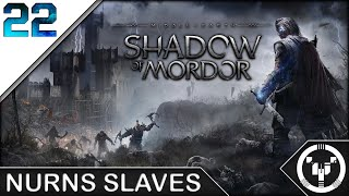 NURNS SLAVES | Middle-Earth Shadow of Mordor | 22