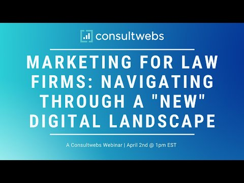 """Marketing for Law Firms: Navigating Through A """"New"""" Digital Landscape"""