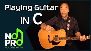 Playing Guitar in the Key of C (NoPro Worship #18)