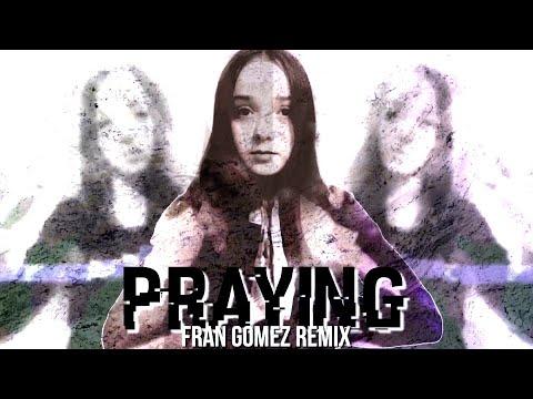Praying [Fran Gomez Remix]
