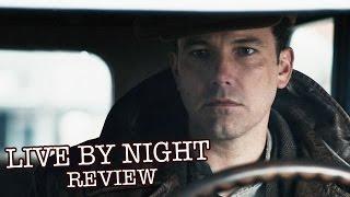 LIVE BY NIGHT Review -   Ben Affleck, Scott Eastwood, Zoe Saldana