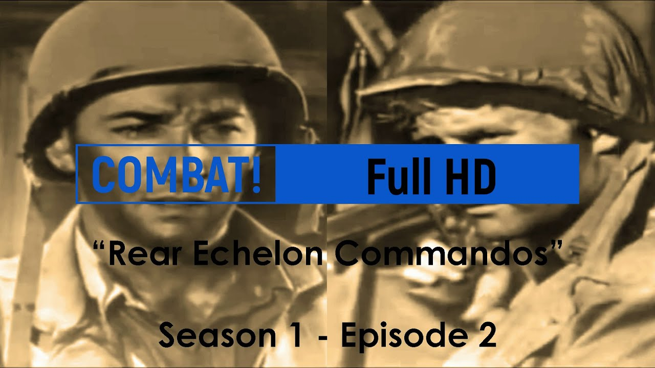 Download COMBAT! Full HD (Season 1 - Episode 2) 'Rear Echelon Commandos'