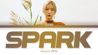 TAEYEON Spark Lyrics (태연 불티 가사) [Color Coded Lyrics/Han/Rom/Eng]