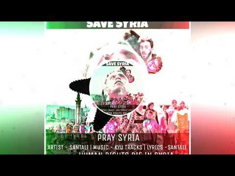 SAVE SYRIA | Santali | Latest Rap Audio | PRAY SYRIA 2K18.