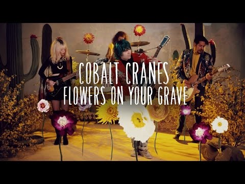 "Cobalt Cranes - ""Flowers On Your Grave"" (Official Video)"