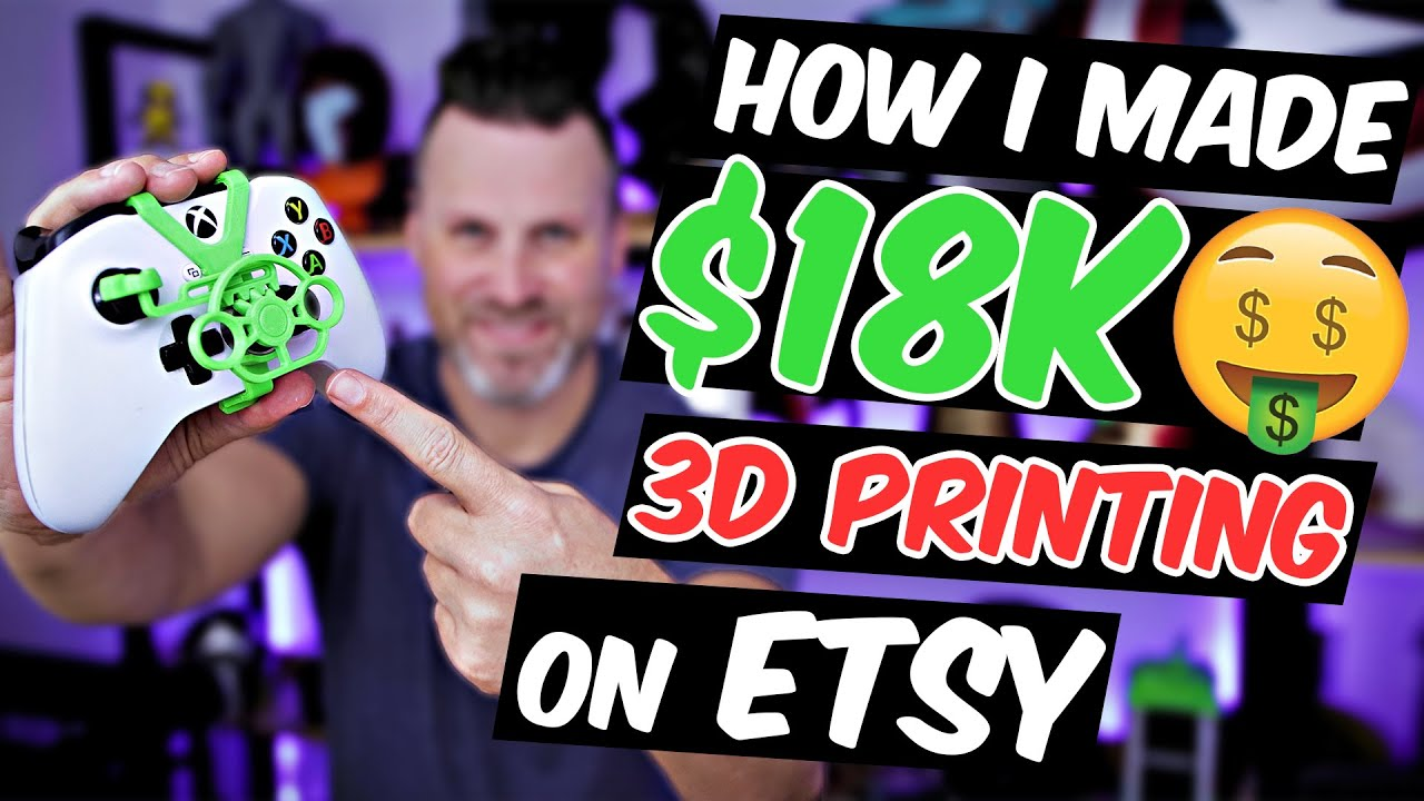 How I made $18K 3D Printing on Etsy - 4 Tips to get started