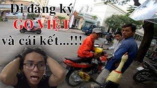 Thử đi đăng ký Go Việt và cái kết...! - Xe Ôm Vlog