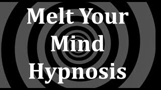 Melt Your Mind Hypnosis
