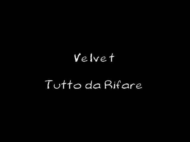 velvet-tutto-da-rifare-lyrics-etsigoustarw