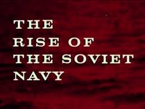 The Rise of the Soviet Navy (1969)
