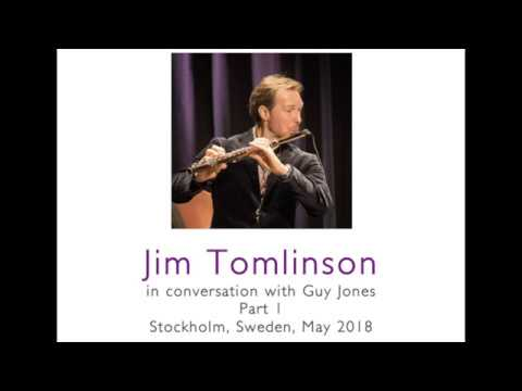 Jim Tomlinson in conversation (Part 1, May 2018)