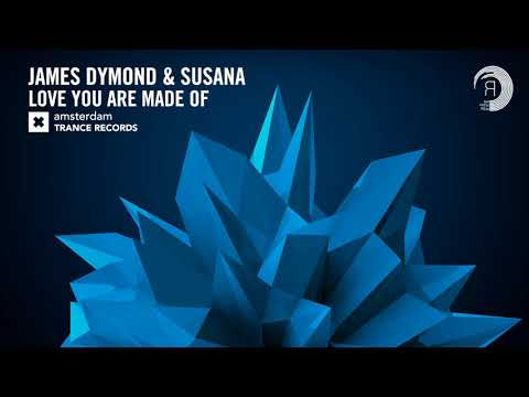 James Dymond & Susana - Love You Are Made Of [FULL] (Amsterdam Trance) + Lyrics