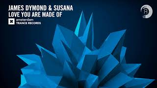 James Dymond & Susana - Love You Are Made Of [FULL] (Amsterdam Trance) + Lyrics